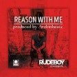 RudeBoy-Reason with me. Prodby Arobinbeatz