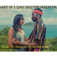 What If I Say Remake by Dstorm 08182864180 IG I_AM_DEEWHY_CLETUS