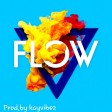 Flow(prod.by kayvibezbeatz)