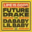 Future, Drake, DaBaby, Lil Baby - Life Is Good (Official Remix Instrumental) prod.callbeat