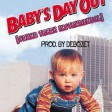 BABY'S DAY OUT [SOUND TRACK  INSTRUMENTAL]PROD. BY DEBOZET [08074319315]