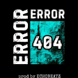 Error404 Trap Freebeat - Prod by Echobeatz