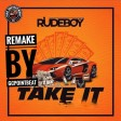 RudeBoy-Take it-Remake by GCPOINTBEAT
